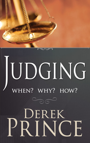 Judging: When? Why? How? - eBook  -     By: Derek Prince
