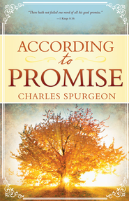 According to Promise - eBook  -     By: Charles H. Spurgeon