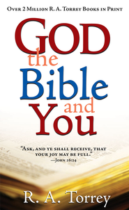 God, the Bible, and You - eBook  -     By: R.A. Torrey