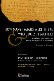 How Many Isaiahs Were There and What Does It Matter?: Prophetic Inspiration in Recent Evangelical Scholarship - eBook  -     By: Richard L. Schultz