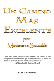 Un Camino Mas Excelente - eBook  -     By: Henry Wright