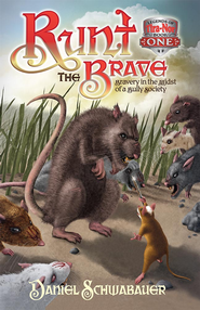 Runt the Brave: Bravery in the Midst of a Bully Society - eBook  -     By: Daniel Schwabauer