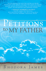 Petitions to My Father - eBook  -     By: Rhodora James