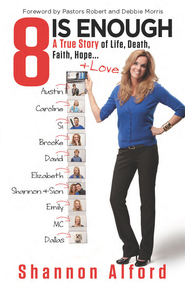 8 Is Enough: A True Story of Life, Death, Faith, Hope - eBook  -     By: Shannon Alford