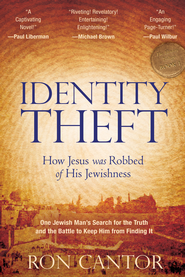 Identity Theft: How Jesus Was Robbed Of His Jewishness - eBook  -     By: Ron Cantor