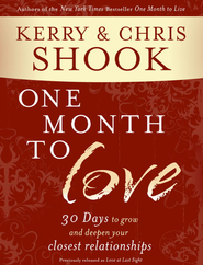 One Month to Love: Thirty Days to Grow and Deepen Your Closest Relationships - eBook  -     By: Kerry Shook