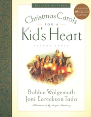Christmas Carols for a Kid's Heart: Hymns for a Kid's Heart, Volume 3  -     By: Bobbie Wolgemuth, Joni Eareckson Tada