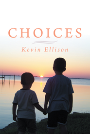 Choices - eBook  -     By: Kevin Ellison