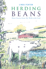 Herding Beans: Short Stories From My Walk With God - eBook  -     By: Linda Penton