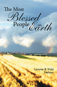 The Most Blessed People On Earth - eBook  -     By: Lonnie Nelson, Vicki Nelson