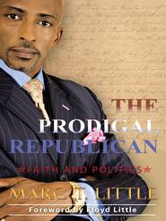 The Prodigal Republican: Faith and Politics - eBook  -     By: Marc Little