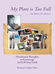 My Plate Is Too Full - No Room for Dessert - eBook  -     By: Ramona Lindsay-Sisler