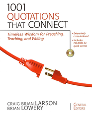 1001 Quotations That Connect: Timeless Wisdom for Preaching, Teaching, and Writing - eBook  -     By: Craig Brian Larson, Brian Lowery