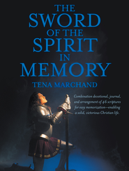The Sword of the Spirit in Memory: (Easy Method to Memorize Scripture) - eBook  -     By: Tena Marchand