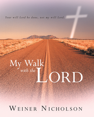 My Walk with the Lord - eBook  -     By: Weiner Nicholson