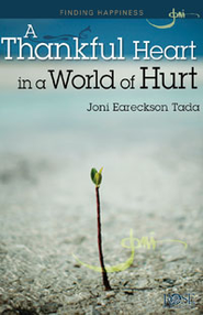 A Thankful Heart in a World of Hurt - eBook  -     By: Joni Eareckson Tada