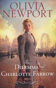 Dilemma of Charlotte Farrow, Avenue of Dreams Series #2 -eBook   -     By: Olivia Newport