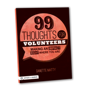 99 Thoughts for Volunteers ebook - eBook  -     By: Danette Matty