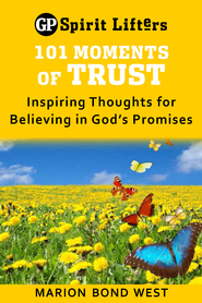 101 Moments of Trust: Inspiring Thoughts for Believing in God's Promises - eBook  -     By: Marion Bond West