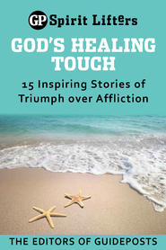 God's Healing Touch: 15 Inspiring Stories of Triumph over Affliction - eBook  -     By: Editors of Guideposts