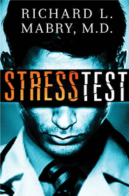 Stress Test - eBook  -     By: Richard L. Mabry M.D.