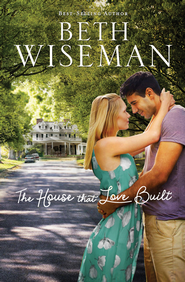 The House that Love Built - eBook  -     By: Beth Wiseman