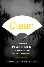Clean: A Proven Plan for Men Committed to Sexual Integrity - eBook  -     By: Douglas Weiss