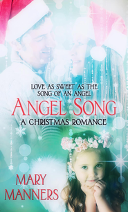 Angel Song: Novelette - eBook  -     By: Mary Manners