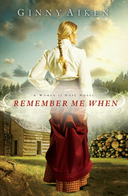 Remember me When, Women of Hope Series #2 -eBook   -     By: Ginny Aiken