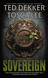 Sovereign, Books of Mortals Series #3 -eBook   -     By: Ted Dekker & Tosca Lee