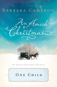 One Child: An Amish Christmas Novella - eBook  -     By: Barbara Cameron