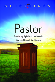 Guidelines for Leading Your Congregation 2013-2016 - Pastor: Providing Spiritual Leadership for the Church in Mission - eBook  -