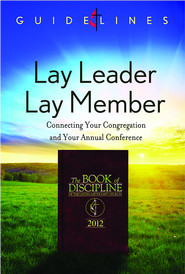 Guidelines for Leading Your Congregation 2013-2016 - Lay Leader/Lay Member: Connecting Your Congregation and Your Annual Conference - eBook  -