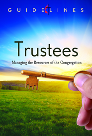 Guidelines for Leading Your Congregation 2013-2016 - Trustees: Managing the Resources of the Congregation - eBook  -     By: General Council On Fin & Admn