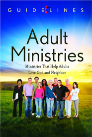 Guidelines for Leading Your Congregation 2013-2016 - Adult Ministries: Ministries that Help Adults Love God and Neighbor - eBook  -