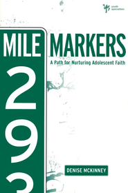 Mile Markers: A Path for Nurturing Adolescent Faith - eBook  -     By: Denise McKinney
