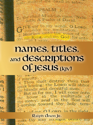 Names, Titles, and Descriptions of Jesus (KJV) - eBook  -     By: Ralph Dixon