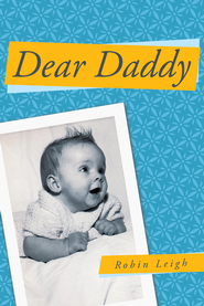 Dear Daddy - eBook  -     By: Robin Leigh