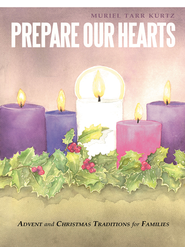 Prepare Our Hearts: Advent and Christmas Traditions for Families - eBook  -     By: Muriel Kurtz