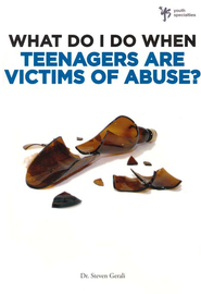 What Do I Do When Teenagers are Victims of Abuse? - eBook  -     By: Steve Gerali