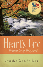 Heart's Cry, Revised Edition: Principles of Prayer - eBook  -     By: Jennifer Kennedy Dean