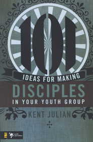 101 Ideas for Making Disciples in Your Youth Group - eBook  -     By: C. Kent Julian