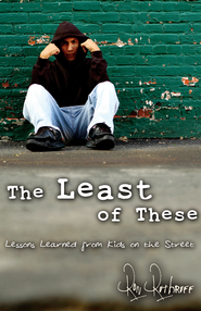 The Least of These: Lessons Learned from Kids on the Street - eBook  -     By: Ron Ruthruff