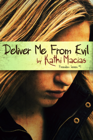 Deliver Me From Evil - eBook  -     By: Kathi Macias