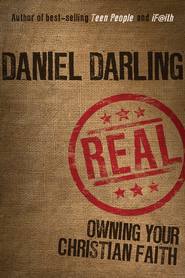 Real: Owning Your Christian Faith - eBook  -     By: Daniel Darling