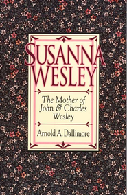 Susanna Wesley - eBook  -     By: Arnold Dallimore
