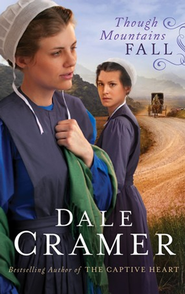 Though Mountains Fall, Daughters of Caleb Bender Series #3 -eBook   -     By: Dale Cramer