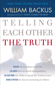 Telling Each Other the Truth - eBook  -     By: William Backus
