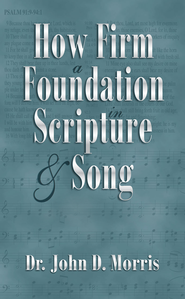 How Firm a Foundation - eBook  -     By: John D. Morris