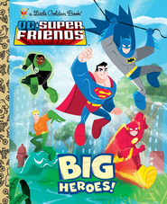 Big Heroes! (DC Super Friends) - eBook  -     By: Billy Wrecks     Illustrated By: Golden Books Artists